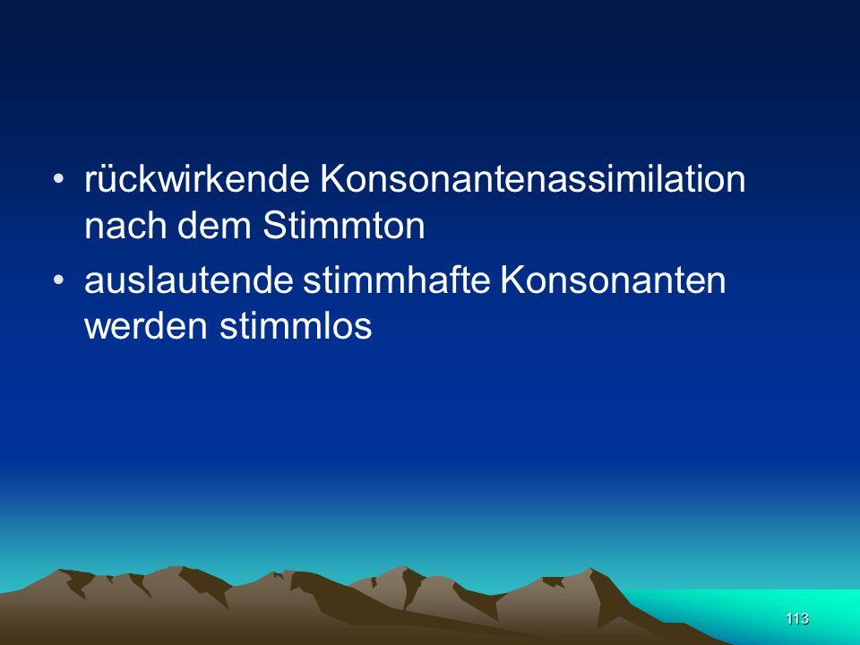 112 вус vus >Schnurrbart< во́сень vosen' >Herbst< iрваць irvac' >reißen< аржаны́ aržany >Roggen-<