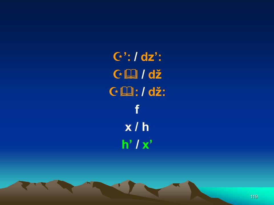 118 KONSONANTEN b ts / c t / č d / dz : / dz: 38