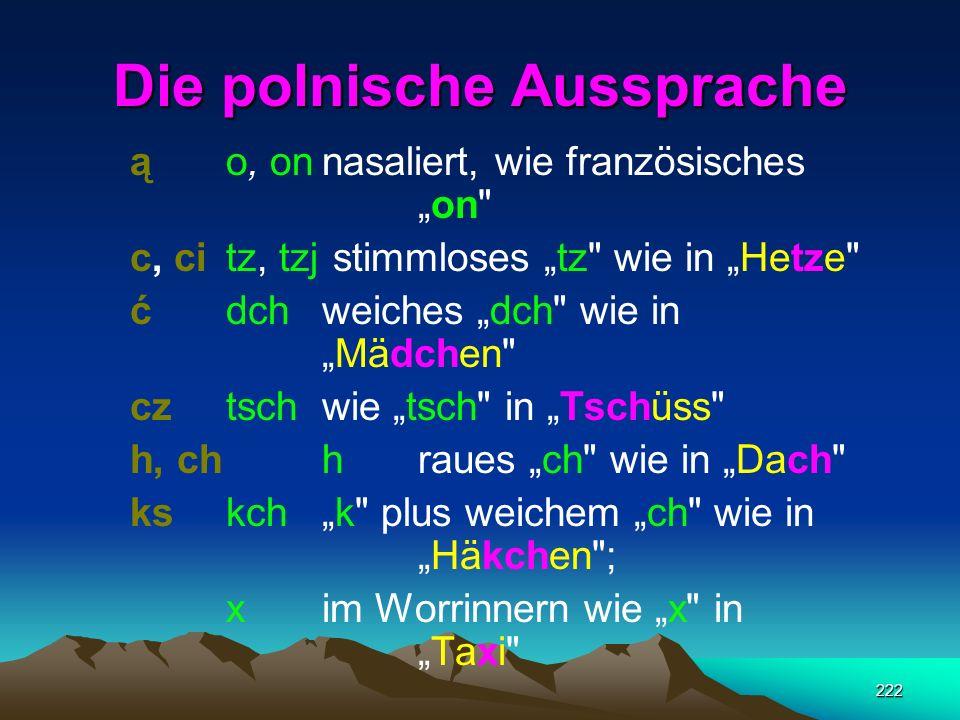 221 POLNISCH Vokale 7 Konsonanten 27 34 Buchstaben 33 (43)
