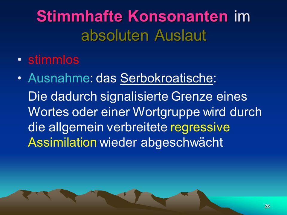 25 Slawische Methathese (Umstellung) Lautgruppe Vokal + l oder + r Milch poln. mleko schwed. välde tschech. vláda (Herrschaft, Macht) Berg poln. brzeg