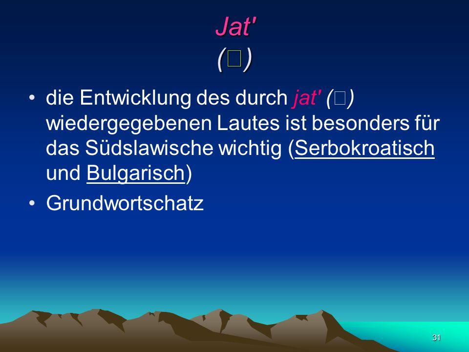 30 die urslawischen Lautgruppen *tj, (*ht), *dj in den verschiedenen slawischen Sprachen verschieden vertreten: *tj: Nacht: noč noc nocnoć nošt *tj: K