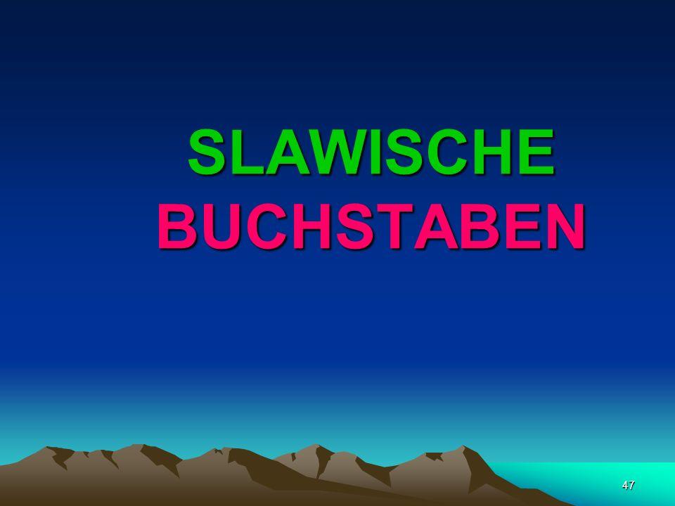 46 z.B. bulgarisch, serbokroatisch raven ´gleich, eben` im Ggs. zu russ. ровный (rovnyj), tschech. rovný