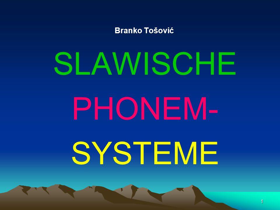 1 Branko Tošović SLAWISCHE PHONEM- SYSTEME