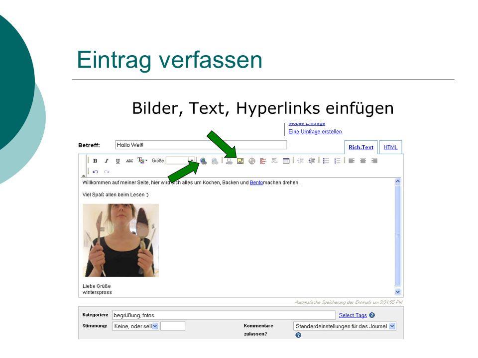 Eintrag verfassen Bilder, Text, Hyperlinks einfügen