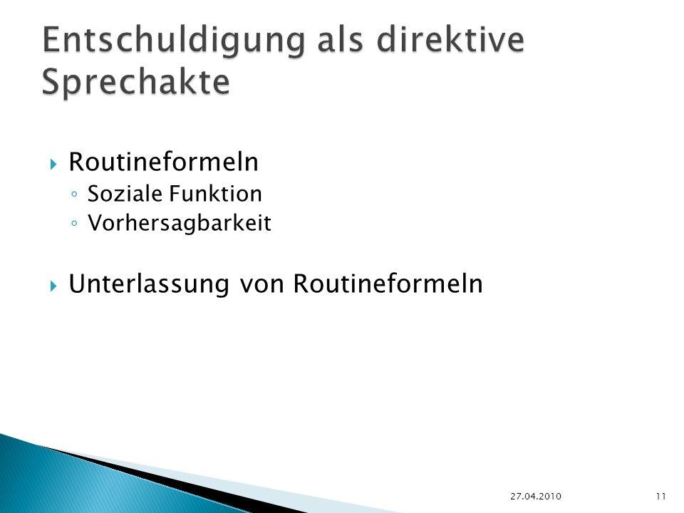 Routineformeln Soziale Funktion Vorhersagbarkeit Unterlassung von Routineformeln 27.04.201011