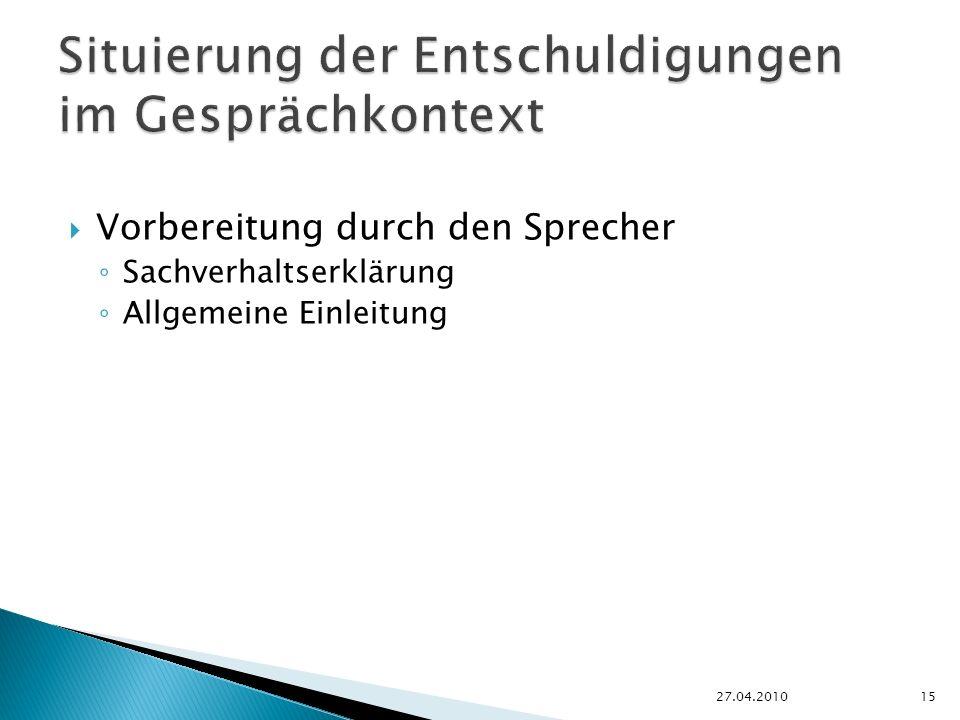 Vorbereitung durch den Sprecher Sachverhaltserklärung Allgemeine Einleitung 27.04.201015