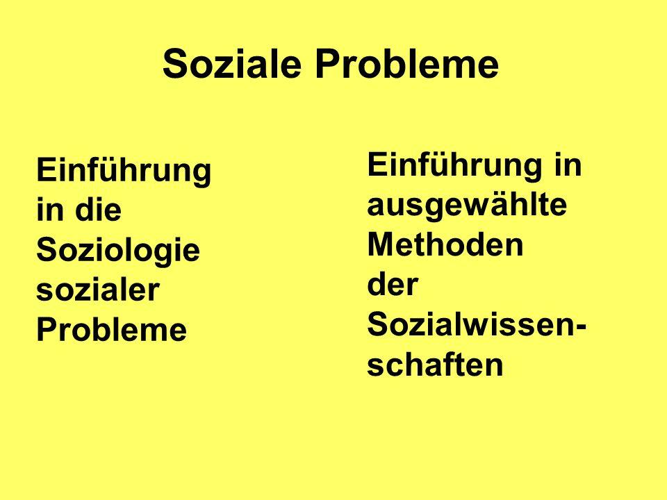 Soziale Probleme Einführung in die Soziologie sozialer Probleme Einführung in ausgewählte Methoden der Sozialwissen- schaften