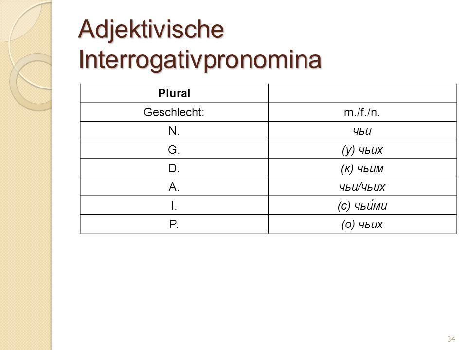Adjektivische Interrogativpronomina Plural Geschlecht:m./f./n.