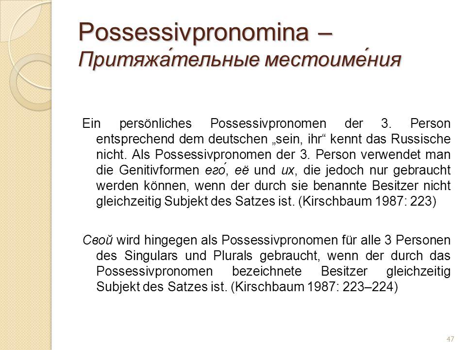Possessivpronomina – Притяжа́тельные местоиме́ния Ein persönliches Possessivpronomen der 3. Person entsprechend dem deutschen sein, ihr kennt das Russ