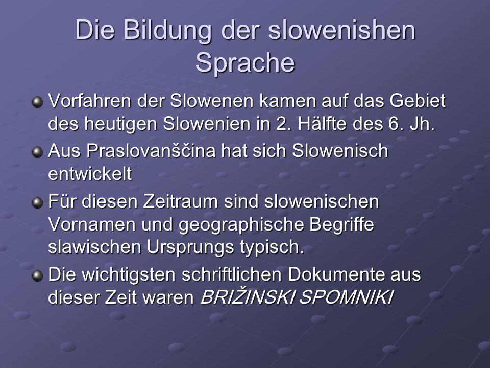 Brižinski Spomniki Entstanden zwishen 972 und 1039 auf zgornjem Koroškem die ältesten Aufzeichnungen der slowenischen Sprache Pergament - Blätter mit drei rituellen slowenischen Texte Texte sind in karolingischen Minuskel geschrieben