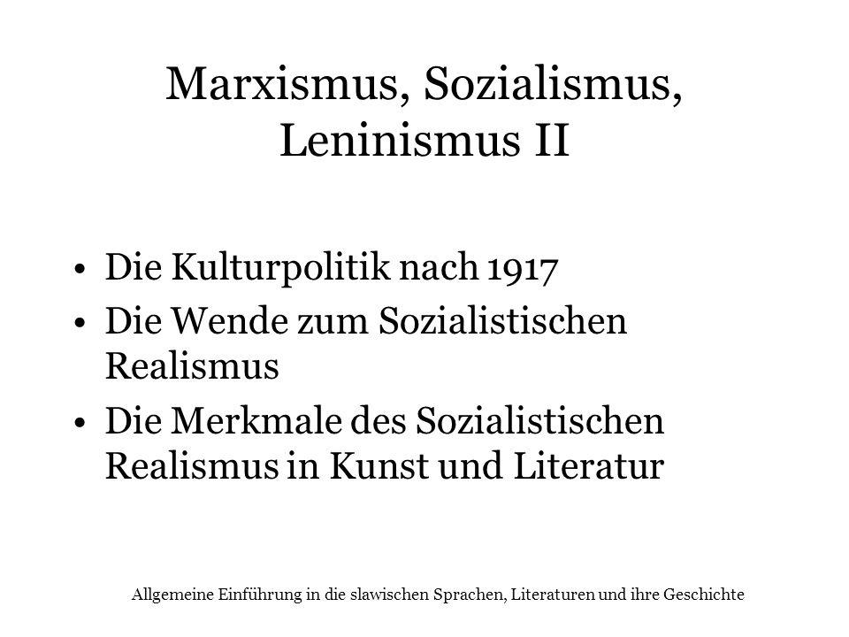 Allgemeine Einführung in die slawischen Sprachen, Literaturen und ihre Geschichte Marxismus, Sozialismus, Leninismus II Die Kulturpolitik nach 1917 Di
