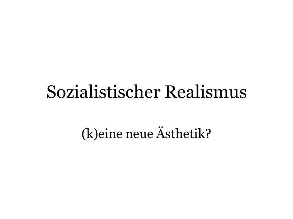 Sozialistischer Realismus (k)eine neue Ästhetik?