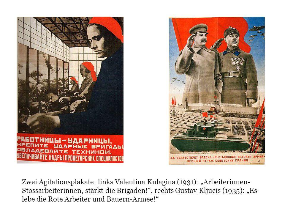 Zwei Agitationsplakate: links Valentina Kulagina (1931): Arbeiterinnen- Stossarbeiterinnen, stärkt die Brigaden!, rechts Gustav Kljucis (1935): Es leb