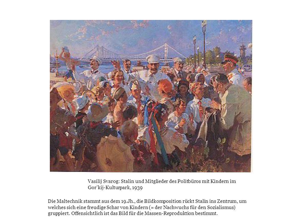 Vasilij Svarog: Stalin und Mitglieder des Politbüros mit Kindern im Gorkij-Kulturpark, 1939 Die Maltechnik stammt aus dem 19.Jh., die Bildkomposition