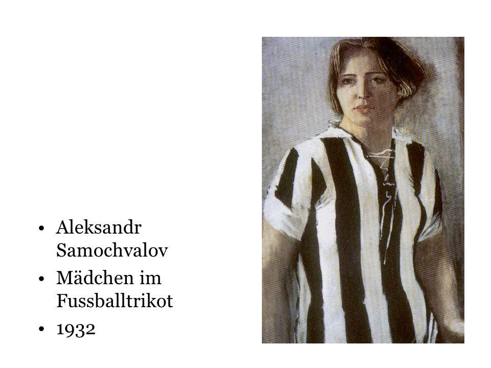 Aleksandr Samochvalov Mädchen im Fussballtrikot 1932