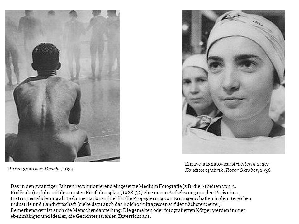Boris Ignatovič: Dusche, 1934 Elizaveta Ignatoviča: Arbeiterin in der Konditoreifabrik Roter Oktober, 1936 Das in den zwanziger Jahren revolutionieren
