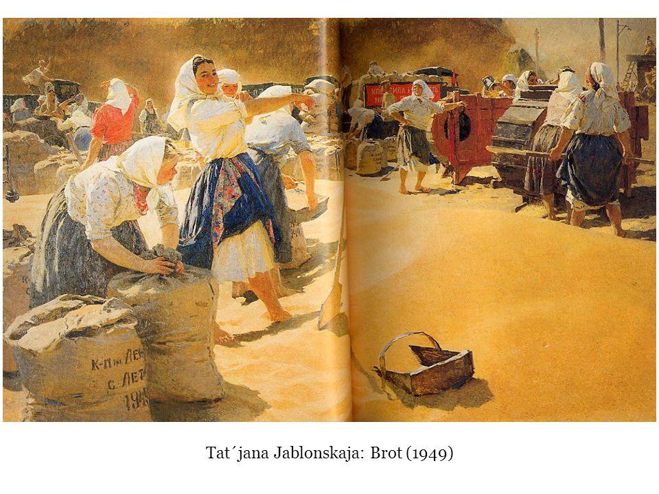 Tat´jana Jablonskaja: Brot (1949)