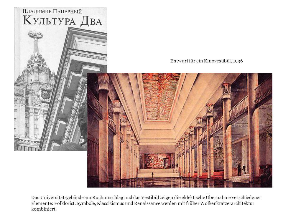 Entwurf für ein Kinovestibül, 1936 Das Universitätsgebäude am Buchumschlag und das Vestibül zeigen die eklektische Übernahme verschiedener Elemente: F