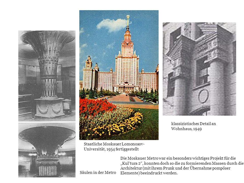 Säulen in der Metro Staatliche Moskauer Lomonosov- Universität, 1954 fertiggestellt klassizistisches Detail an Wohnhaus, 1949 Die Moskauer Metro war e