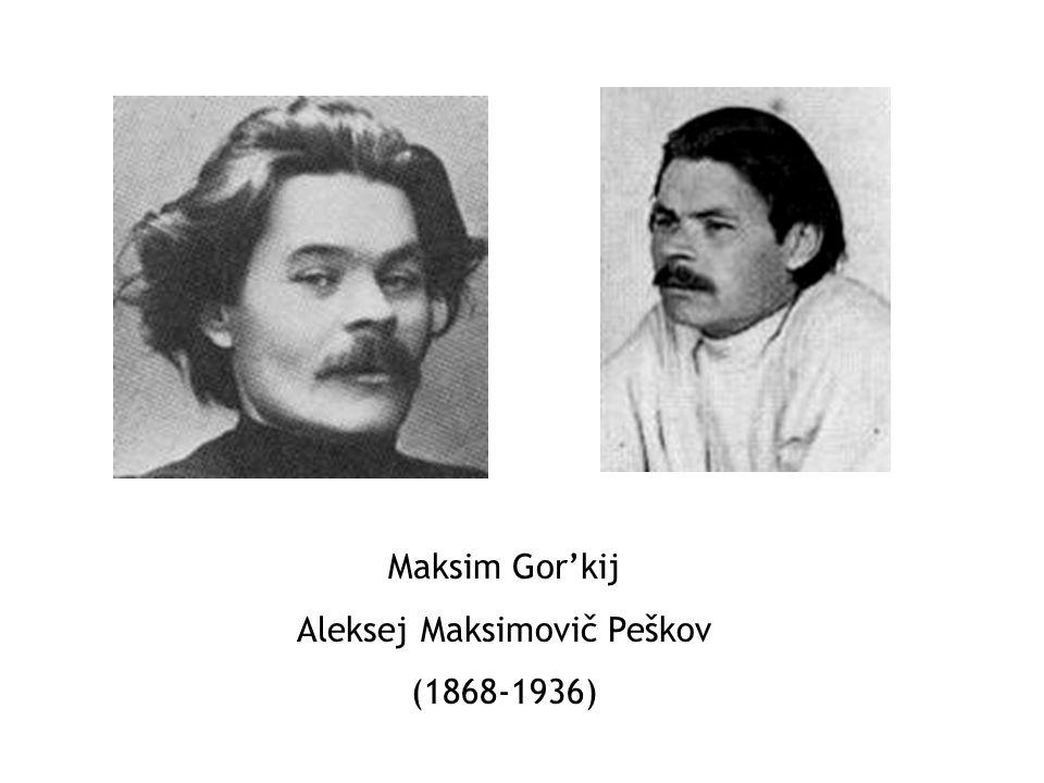 Maksim Gorkij Aleksej Maksimovič Peškov (1868-1936)