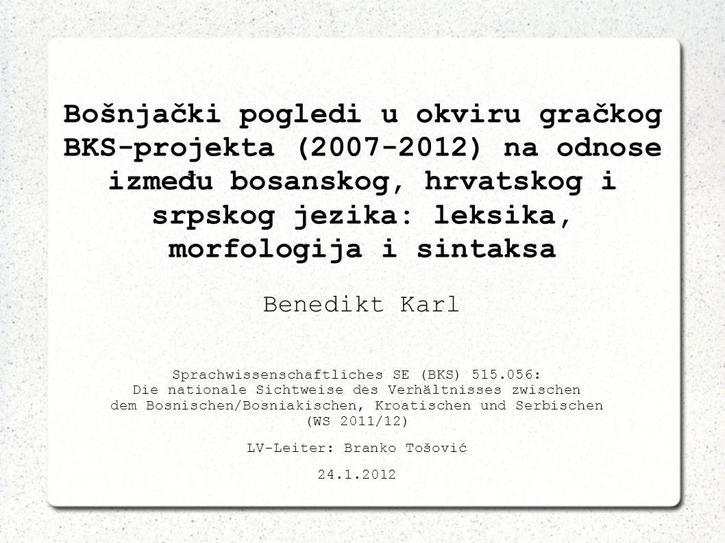 Bošnjački pogledi u okviru gračkog BKS-projekta (2007-2012) na odnose između bosanskog, hrvatskog i srpskog jezika: leksika, morfologija i sintaksa Sp