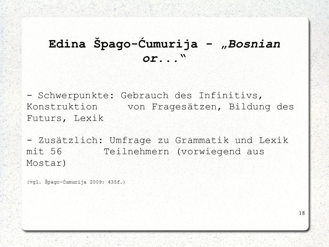 18 Edina Špago-Ćumurija - Bosnian or... -Schwerpunkte: Gebrauch des Infinitivs, Konstruktion von Fragesätzen, Bildung des Futurs, Lexik - Zusätzlich:
