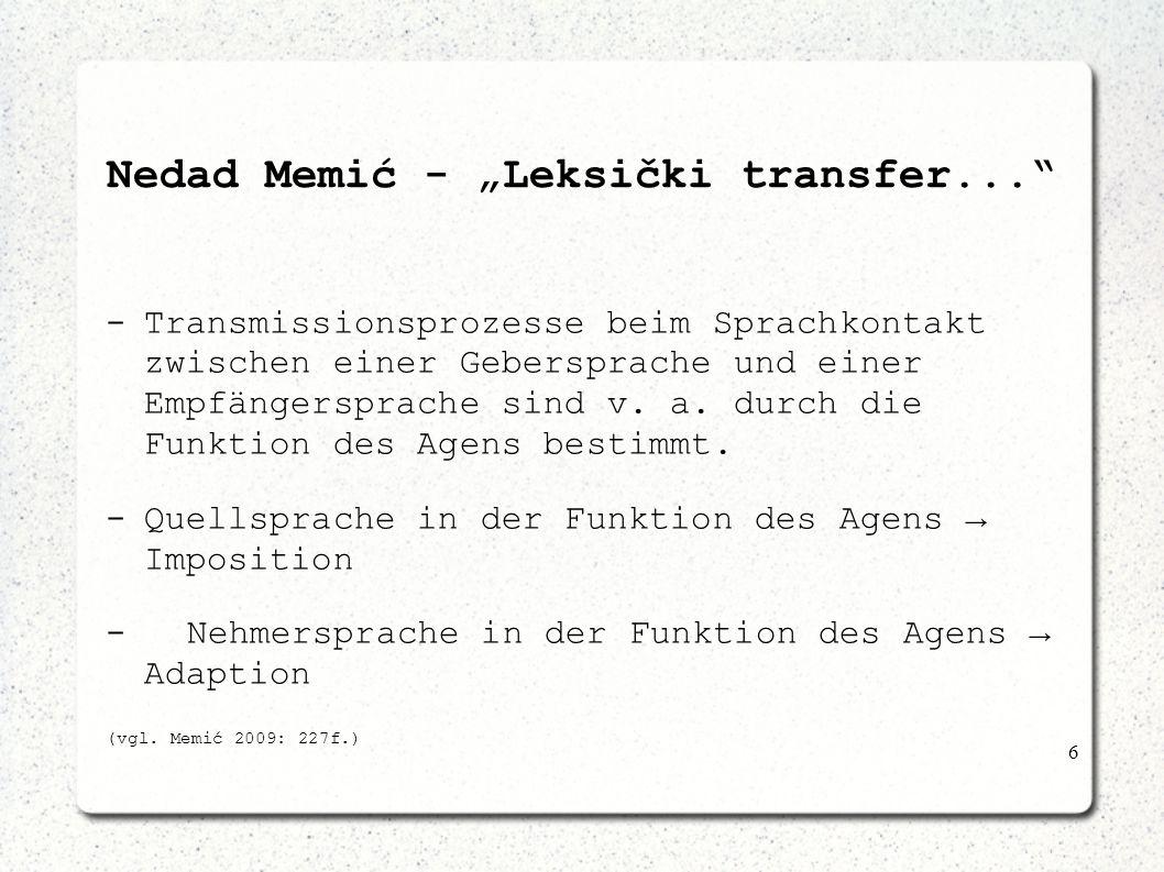 6 Nedad Memić - Leksički transfer... -Transmissionsprozesse beim Sprachkontakt zwischen einer Gebersprache und einer Empfängersprache sind v. a. durch