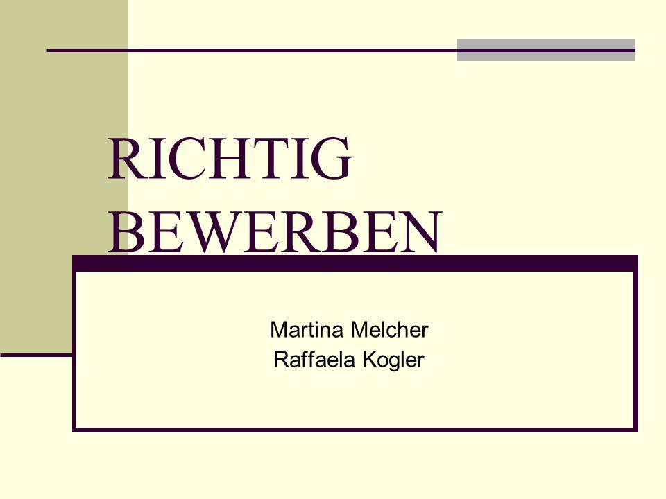 RICHTIG BEWERBEN Martina Melcher Raffaela Kogler