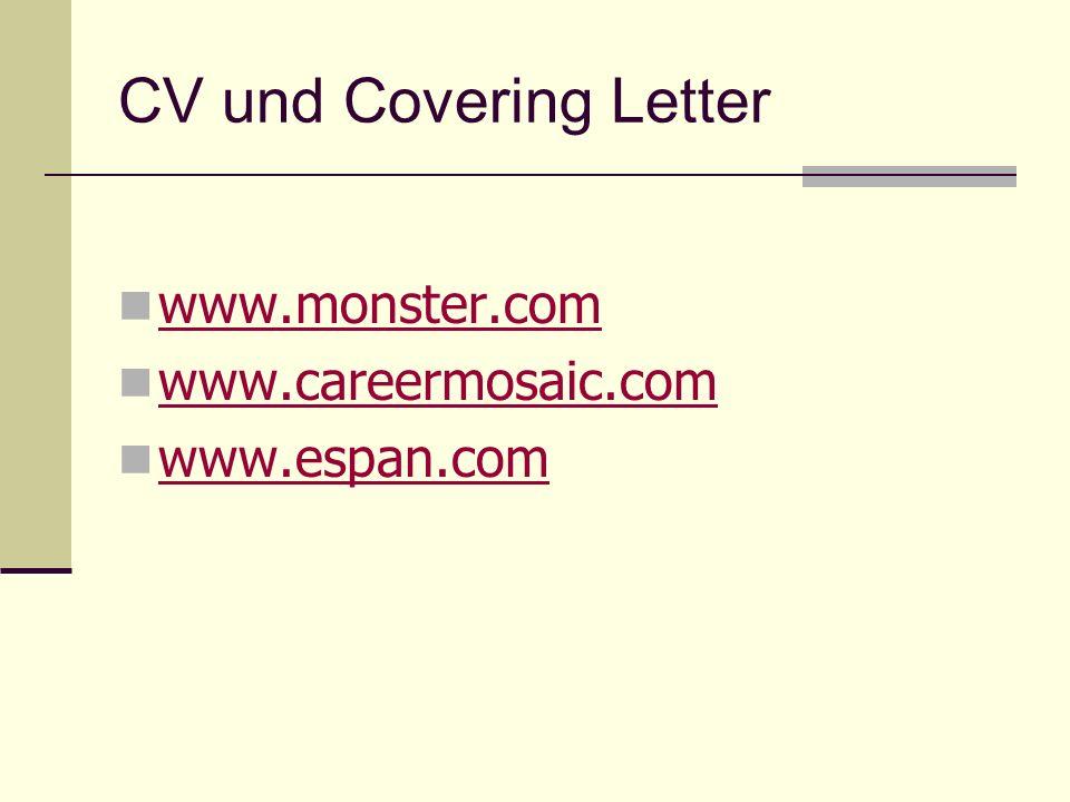 CV und Covering Letter www.monster.com www.careermosaic.com www.espan.com