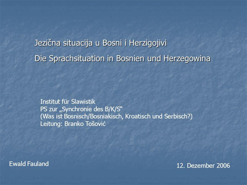 Die Ursachen für die komplexe Sprachsituation hat eine sehr lange Geschichte Ein Grund dafür ist, dass es zwar 1631 ein bosnisch-türkisches Wörterbuch gab, allerdings wurden danach keine weiteren produziert Jezična situacija u Bosni i Herzigojivi Die Sprachsituation in Bosnien und Herzegowina