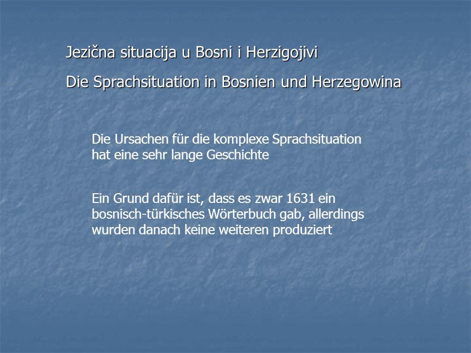 Das Hinauswerfen von Elementen der Sprache des zweiten oder dritten Volke, oder beider Völker was man als Deserbisierung, Dekroatisierung, Deislamisierung bezeichnen kann war charakteristisch Stattdessen wurden reine ethnischer Elemente importiert (kroatisierung, islamisierung, serbisierung) Die Sprachenfrage in Bosnien und Herzegowina