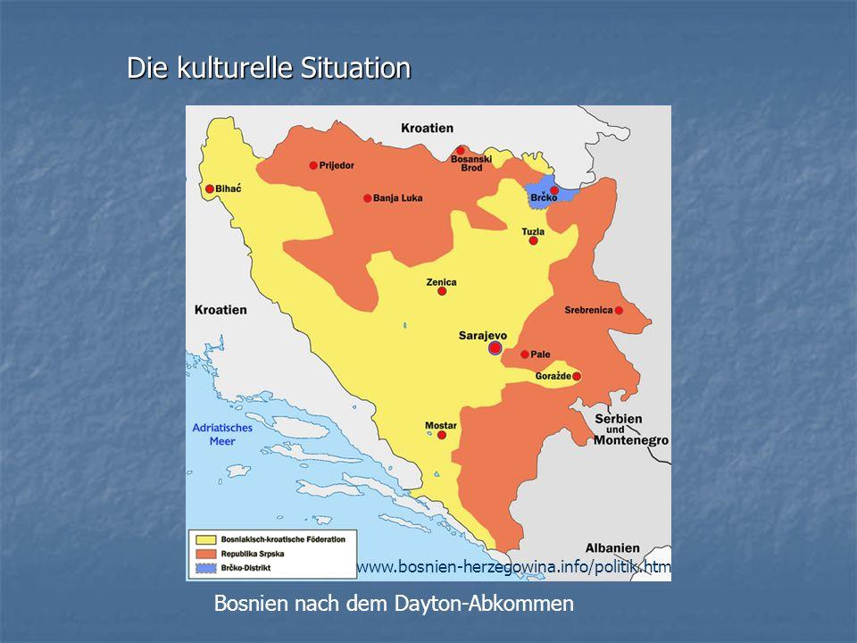 Bosnien wurde in 10 Kantone gegliedert 5 Kantone haben bosniakische Mehrheit 3 Kantone haben serbische Mehrheit 2 Kantone haben kroatische Mehrheit Die kulturelle Situation