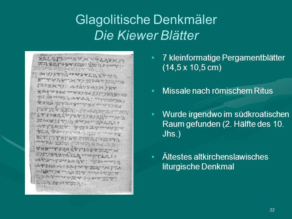 23 Glagolitische Denkmäler Codex zographensis 303 Blätter (288 auf glagolitisch) Das älteste altkirchenslawische Tetraevangelium (11./12.