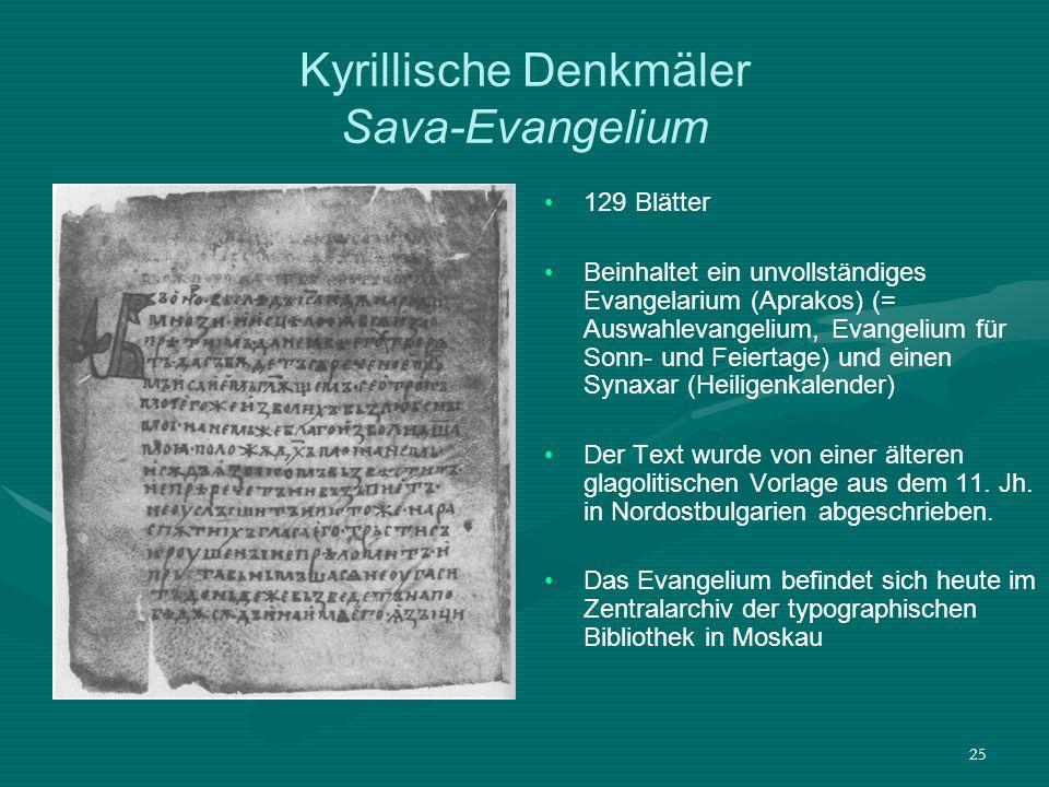 25 Kyrillische Denkmäler Sava-Evangelium 129 Blätter Beinhaltet ein unvollständiges Evangelarium (Aprakos) (= Auswahlevangelium, Evangelium für Sonn-