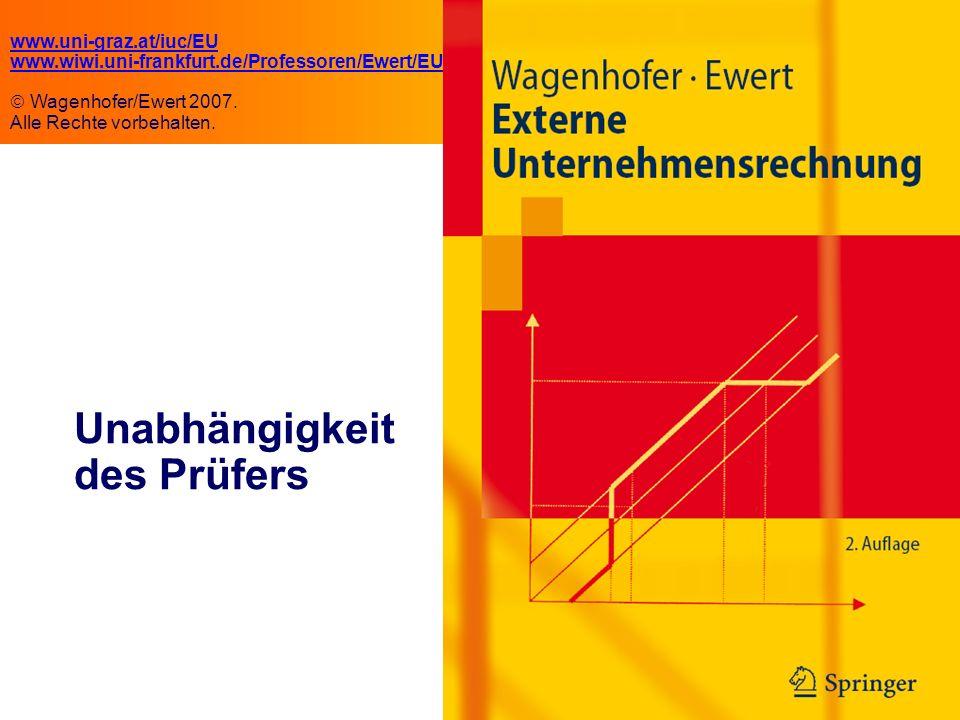 12.1 Unabhängigkeit des Prüfers www.uni-graz.at/iuc/EU www.wiwi.uni-frankfurt.de/Professoren/Ewert/EU Wagenhofer/Ewert 2007.