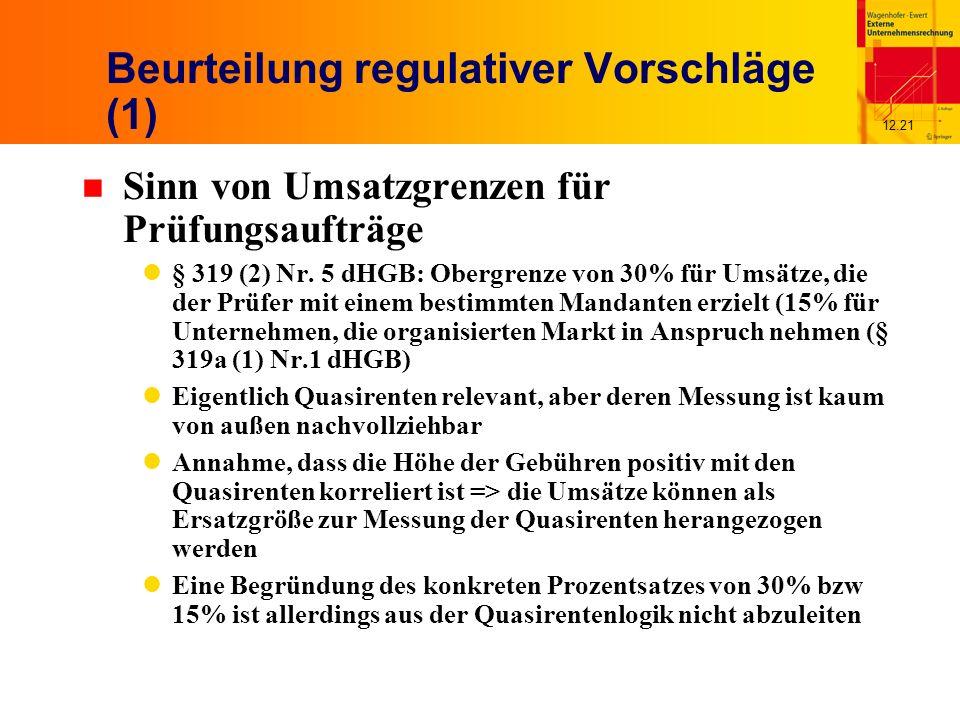 12.21 Beurteilung regulativer Vorschläge (1) n Sinn von Umsatzgrenzen für Prüfungsaufträge § 319 (2) Nr.