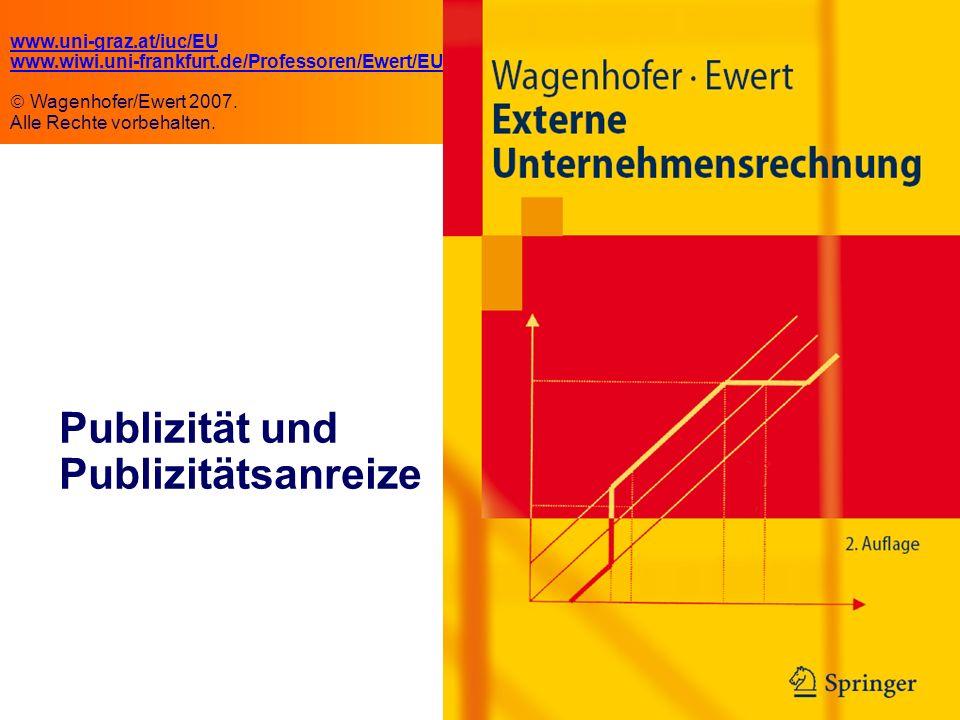 8.1 Publizität und Publizitätsanreize www.uni-graz.at/iuc/EU www.wiwi.uni-frankfurt.de/Professoren/Ewert/EU Wagenhofer/Ewert 2007.