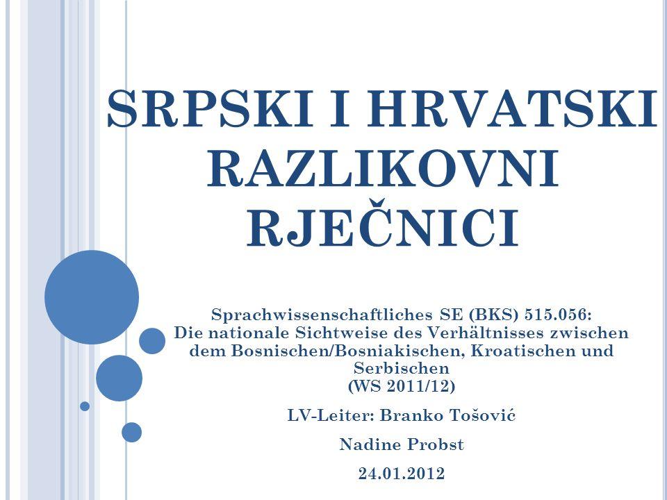 SRPSKI I HRVATSKI RAZLIKOVNI RJEČNICI Sprachwissenschaftliches SE (BKS) 515.056: Die nationale Sichtweise des Verhältnisses zwischen dem Bosnischen/Bo