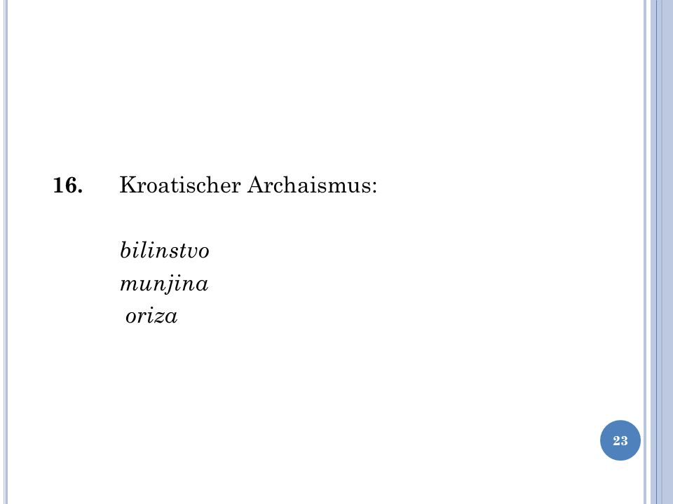 16. Kroatischer Archaismus: bilinstvo munjina oriza 23
