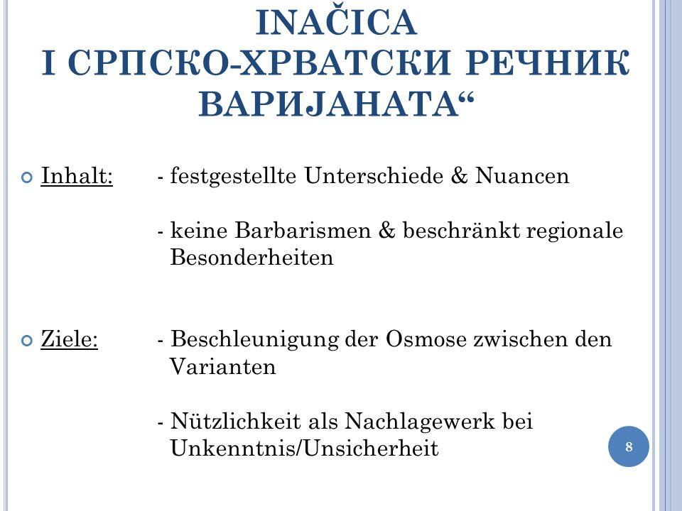 Inhalt:- festgestellte Unterschiede & Nuancen - keine Barbarismen & beschränkt regionale Besonderheiten Ziele:- Beschleunigung der Osmose zwischen den
