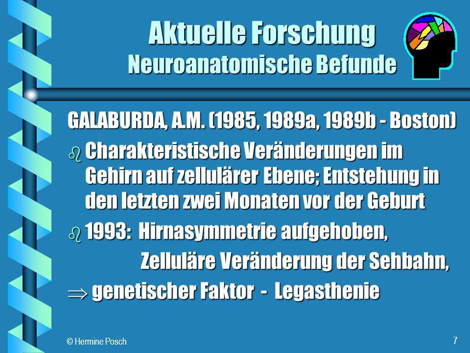 © Hermine Posch 8 Feinstruktur der Hinrinde im Bereich des sensorischen Sprachzentrums (aus: Warnke, 1990 in: Rosenkötter 1997) Normale Neuronen- kettenan- ordnung Desorgani- sierte Zell- struktur im Gehirn eines Legasthe- nikers