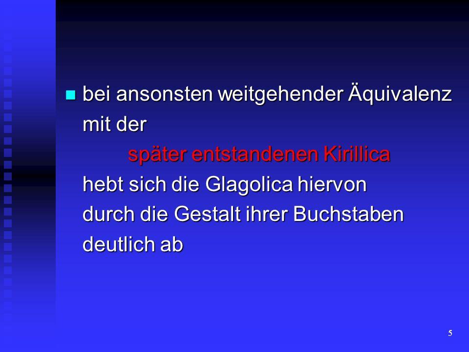 4 für die Christianisierung der Slaven Bibeltexte im Altkirchenslavischen aufzeichnen zu können für die Christianisierung der Slaven Bibeltexte im Alt