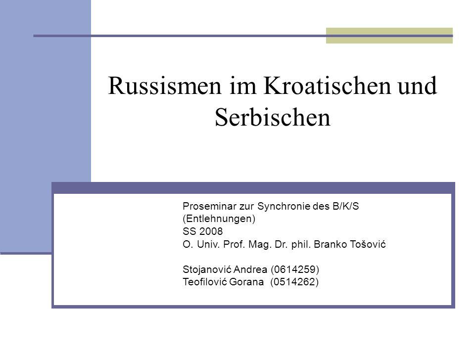 Proseminar zur Synchronie des B/K/S (Entlehnungen) SS 2008 О. Univ. Prof. Mag. Dr. phil. Branko Tošović Stojanović Andrea (0614259) Teofilović Gorana