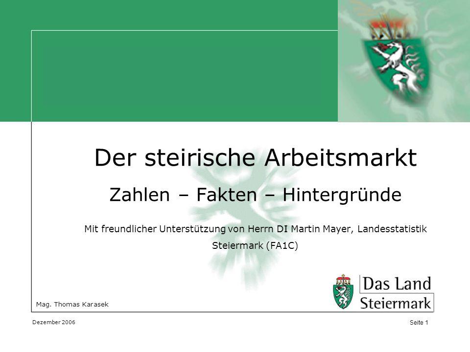 Der steirische Arbeitsmarkt Zahlen – Fakten – Hintergründe Mit freundlicher Unterstützung von Herrn DI Martin Mayer, Landesstatistik Steiermark (FA1C)