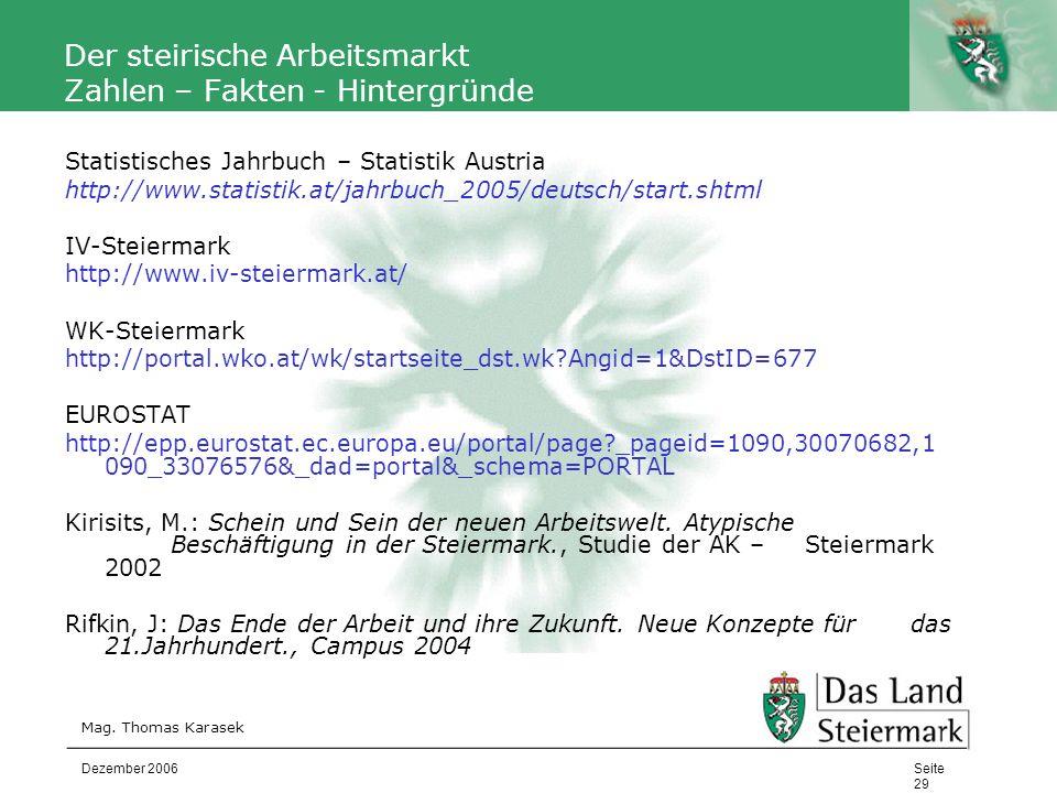 Autor Der steirische Arbeitsmarkt Zahlen – Fakten - Hintergründe Statistisches Jahrbuch – Statistik Austria http://www.statistik.at/jahrbuch_2005/deut