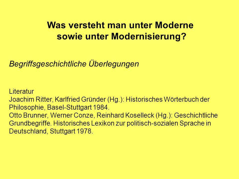 Was versteht man unter Moderne sowie unter Modernisierung.