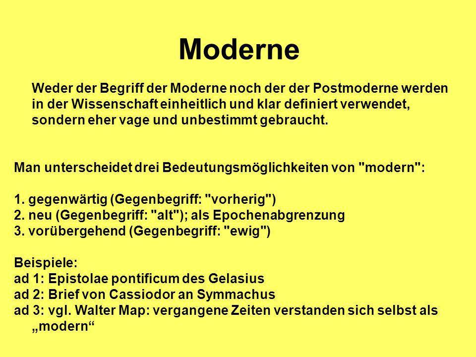 Moderne Weder der Begriff der Moderne noch der der Postmoderne werden in der Wissenschaft einheitlich und klar definiert verwendet, sondern eher vage und unbestimmt gebraucht.