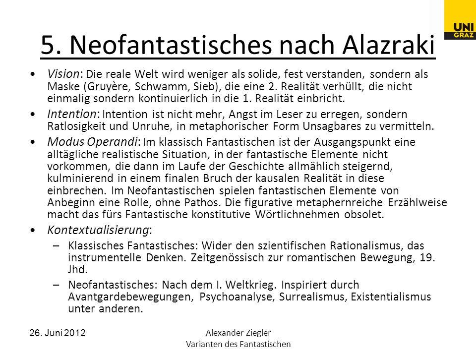 26. Juni 2012Alexander Ziegler Varianten des Fantastischen 5.