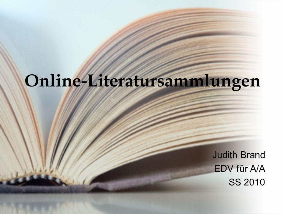 EDV für A/A, SS 20102 Was sind Online-Literatursammlungen.