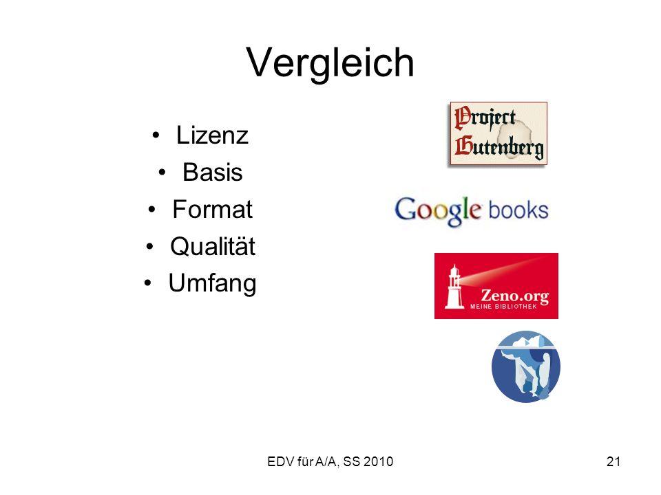 EDV für A/A, SS 201021 Vergleich Lizenz Basis Format Qualität Umfang